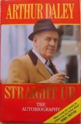 Arthur Daley Straight Up - The Autobiography